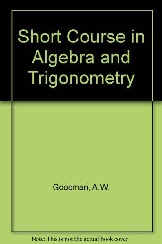 Short Course in Algebra: Trigonometry