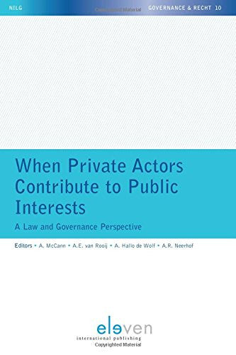 When Private Actors Contribute to Public Interests: A Law and Governance Perspective (Governance & Recht)