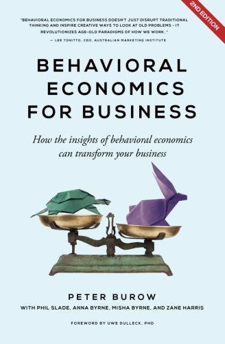 Behavioral Economics for Business - 2nd edition: How the insights of behavioral economics can transform your business