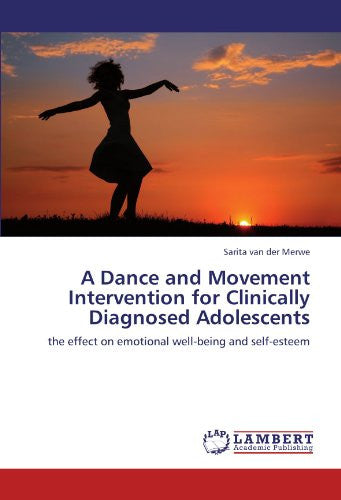 A Dance and Movement Intervention for Clinically Diagnosed Adolescents: the effect on emotional well-being and self-esteem