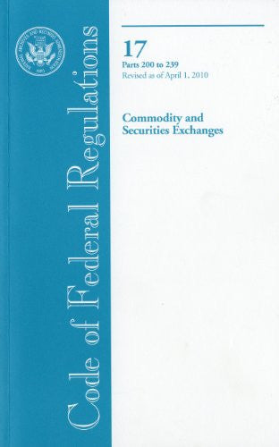 Code of Federal Regulations, Title 17, Commodity and Securities Exchanges, Pt. 200-239, Revised as of April 1, 2010