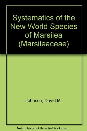 Systematics of the New World Species of Marsilea (Marsileaceae)