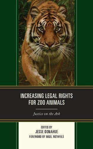 Increasing Legal Rights for Zoo Animals: Justice on the Ark