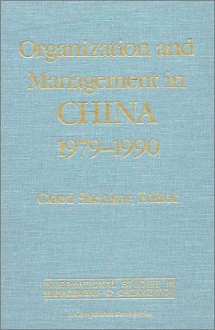 Organization and Management in China, 1979-90 (International Studies in Management and Organization : a Companion Book Series)