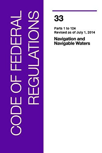 Code of Federal Regulations, Title 33, Navigation and Navigable Waters, Pt. 1-124, Revised as of July 1, 2014
