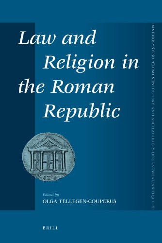 Law and Religion in the Roman Republic (Mnemosyne, Supplements / Mnemosyne, Supplements, History and)