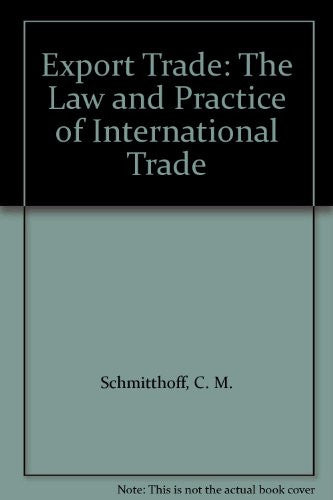 Export Trade: The Law and Practice of International Trade