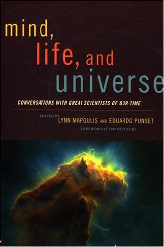 Mind, Life, and Universe: Conversations with Great Scientists of Our Time (Sciencewriters)