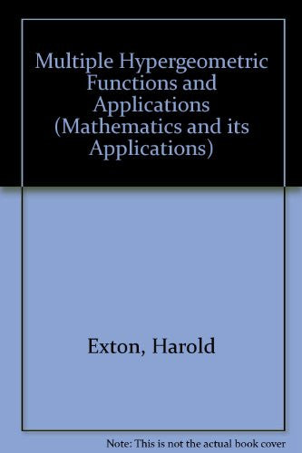Multiple Hypergeometric Functions and Applications (Mathematics and its Applications)