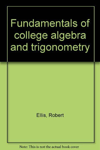 Fundamentals of college algebra and trigonometry