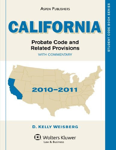 California Probate Code And Related Provisions With Commentary