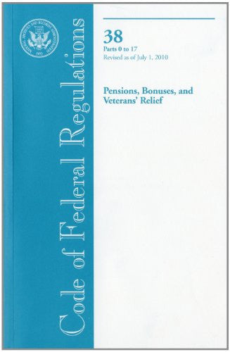 Code of Federal Regulations, Title 38, Pensions, Bonuses, and Veterans' Relief, Pt. 0-17, Revised as of July 1, 2010