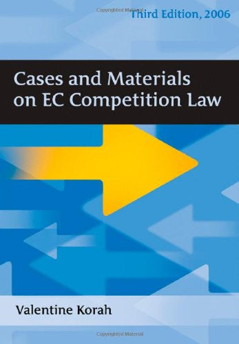 Cases and Materials on EC Competition Law: Third Edition
