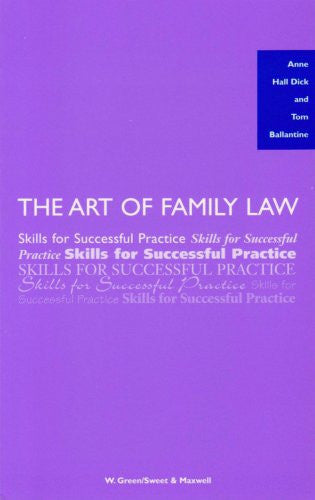 The Art of Family Law: Skills for Successful Practice