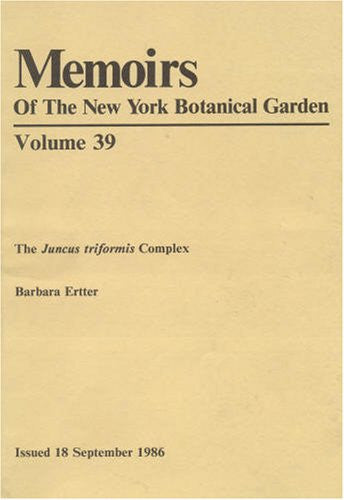 The Juncus Triformis Complex (Memoirs of the New York Botanical Garden)