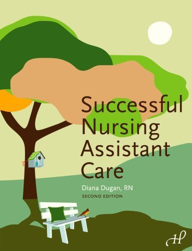 By Diana Dugan RN: Successful Nursing Assistant Care Second (2nd) Edition