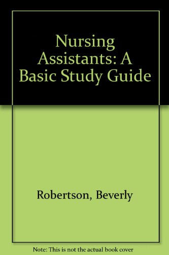 Nursing Assistants: A Basic Study Guide