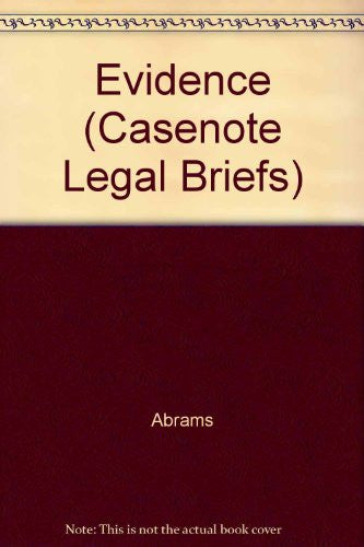 Evidence (Casenote Legal Briefs)