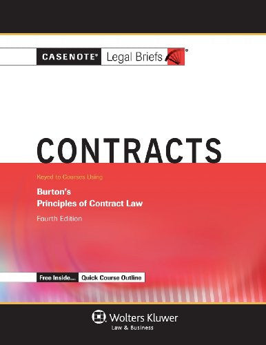 Casenotes Legal Briefs: Contracts, Keyed to Burton, Fourth Edition (Casenote Legal Briefs)