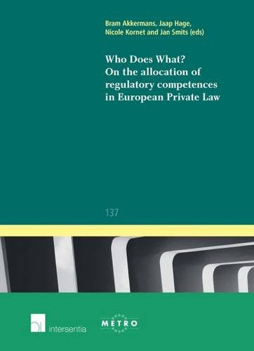 Who Does What? On the Allocation of Regulatory Competences in European Private Law (Ius Commune Europaeum)