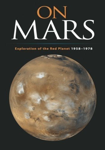 On Mars: Exploration of the Red Planet, 1958-1978 (The NASA History Series) by Edward Clinton Ezell (2013-12-20)