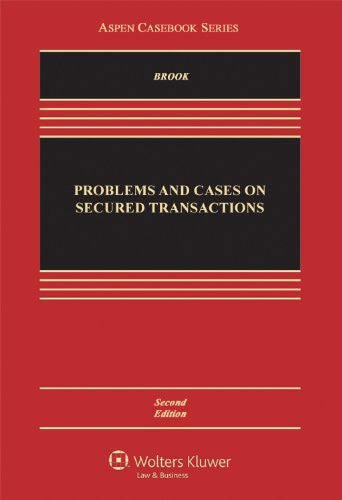 Problems and Cases on Secured Transactions, Second Edition (Aspen Casebook Series)