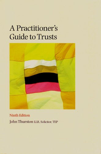 A Practitioner's Guide to Trusts: Ninth Edition
