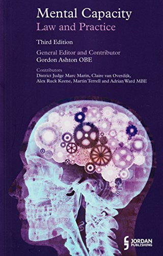 Mental Capacity: Law and Practice (Third Edition)