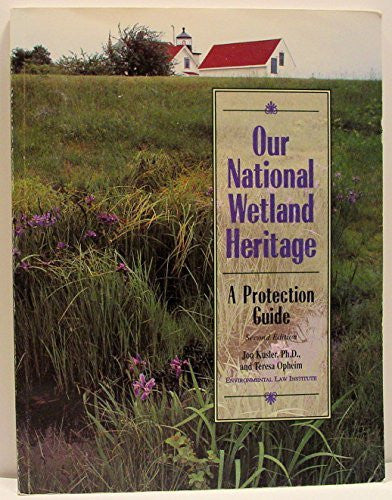 Our National Wetland Heritage: A Protection Guide