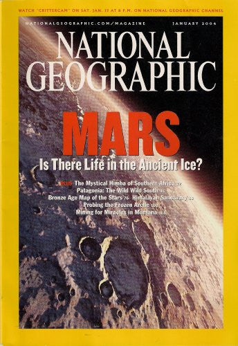 MARS IS THERE LIFE IN THE ANCIENT ICE NATIONAL GEOGRAPHIC JANUARY 2004 BRONZE AGE MAP OF THE STARS!