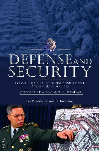 Defense and Security: A Compendium of National Armed Forces and Security Policies ( 2 vol. set)