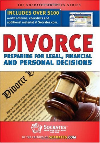 Divorce: Preparing for Legal, Financial & Personal Decisions with CDROM (Socrates Answers)