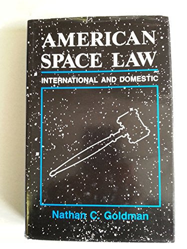 American Space Law: International and Domestic