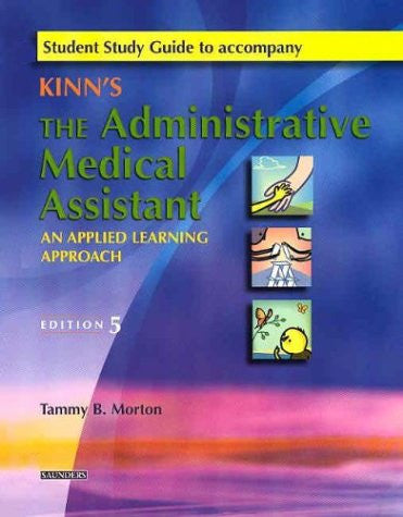 Student Study Guide to Accompany Kinn's The Administrative Medical Assistant: An Applied Learning Approach, 5e