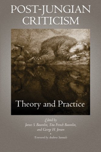 Post-Jungian Criticism: Theory and Practice (SUNY series in Psychoanalysis and Culture)