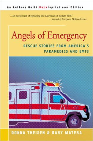 Angels of Emergency: Rescue Stories from America's Paramedics and EMTs