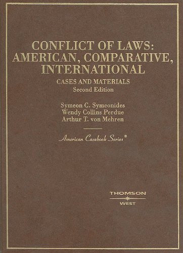 Conflict of Laws: American, Comparative, International: Cases and Materials (American Casebooks)