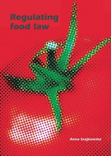 Regulating Food Law: Risk Analysis and the Precautionary Principle As General Principles of EU Food Law (European Institute for Food Law)