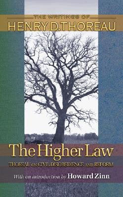 The Higher Law: Thoreau on Civil Disobedience and Reform   [HIGHER LAW] [Paperback]
