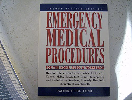 Emergency Medical Procedures for the Home, Auto and Workplace