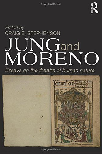 Jung and Moreno: Essays on the theatre of human nature