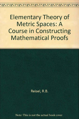 Elementary Theory of Metric Spaces: A Course in Constructing Mathematical Proofs