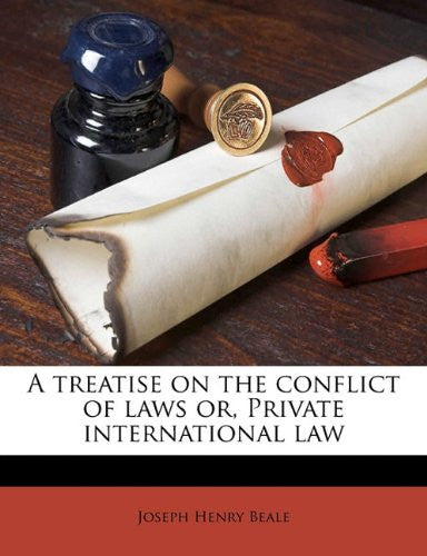 A treatise on the conflict of laws or, Private international law