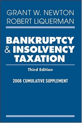 Bankruptcy and Insolvency Taxation, 2008 Cumulative Supplement