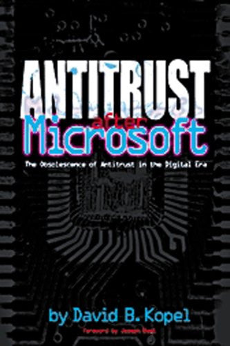Antitrust after Microsoft : The Obsolescence of Antitrust in the Digital Era