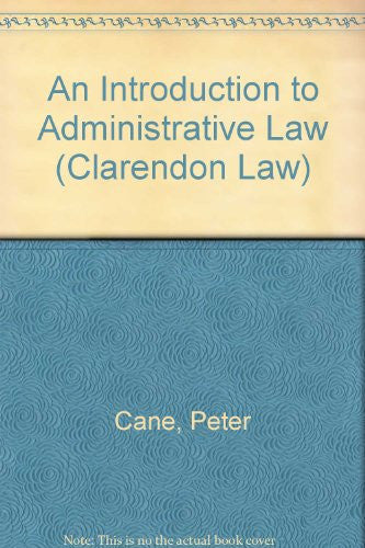 An Introduction to Administrative Law (Clarendon Law Series)