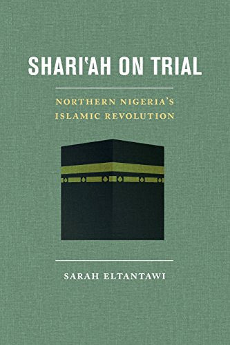 Shari'ah on Trial: Northern Nigeria's Islamic Revolution
