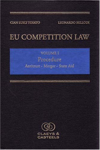 EU Competition Law Volume I, Procedure: Antitrust - Merger - State Aid