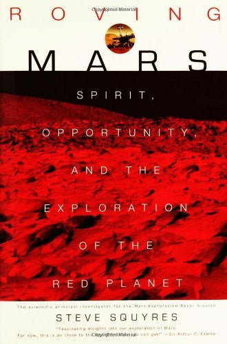 Roving Mars: Spirit, Opportunity, and the Exploration of the Red Planet by Steve Squyres (2005-08-03)