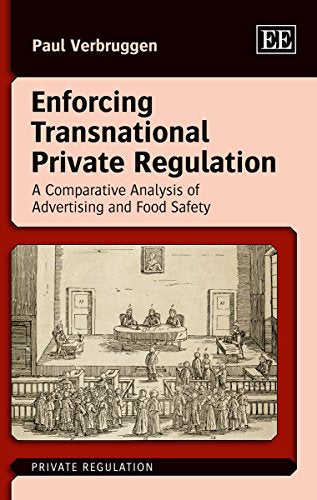 Enforcing Transnational Private Regulation: A Comparative Analysis of Advertising and Food (Private Regulation series)